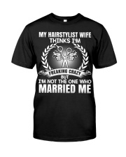 My Hair Stylist Wife Thinks I'm Freaking Crazy Premium Fit Mens Tee thumbnail