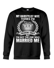 My Hair Stylist Wife Thinks I'm Freaking Crazy Crewneck Sweatshirt thumbnail