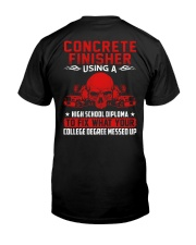 Concrete Finisher Using A High School Diplome Classic T-Shirt back