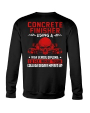 Concrete Finisher Using A High School Diplome Crewneck Sweatshirt thumbnail