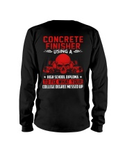 Concrete Finisher Using A High School Diplome Long Sleeve Tee thumbnail