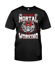 Look Away Mortal I'm Working Classic T-Shirt front
