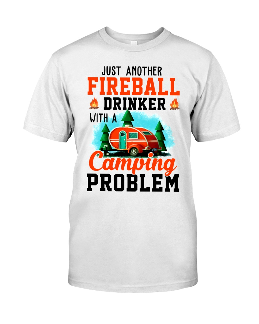 Just Another Fireball Drinker With A Camping Classic T-Shirt