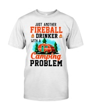 Just Another Fireball Drinker With A Camping Classic T-Shirt front