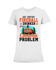 Just Another Fireball Drinker With A Camping Premium Fit Ladies Tee thumbnail