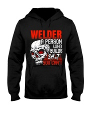 Welder Builds Sht You Can't Hooded Sweatshirt thumbnail