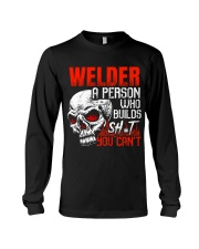 Welder Builds Sht You Can't Long Sleeve Tee thumbnail