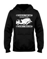 Start Calling It A Concrete Truck Hooded Sweatshirt thumbnail
