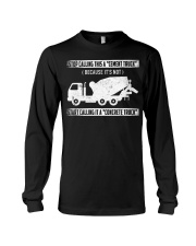 Start Calling It A Concrete Truck Long Sleeve Tee thumbnail