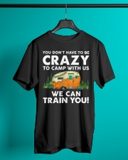You Dont't Have To Be Crazy To Camp With Us Classic T-Shirt lifestyle-mens-crewneck-front-3