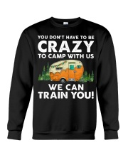 You Dont't Have To Be Crazy To Camp With Us Crewneck Sweatshirt thumbnail