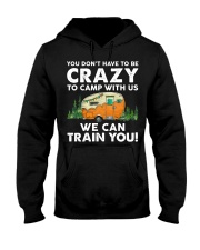 You Dont't Have To Be Crazy To Camp With Us Hooded Sweatshirt thumbnail
