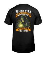 Welder Work Where You Have To Almost Die A Thousan Classic T-Shirt back