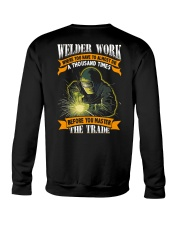 Welder Work Where You Have To Almost Die A Thousan Crewneck Sweatshirt thumbnail