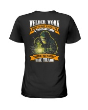 Welder Work Where You Have To Almost Die A Thousan Ladies T-Shirt thumbnail