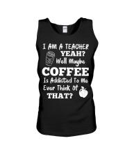 I Am A Teacher Yeah Well Maybe Coffee Unisex Tank thumbnail