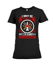 I May Be Retired But I'm Always A Firefighter Premium Fit Ladies Tee thumbnail