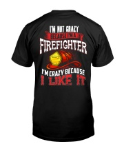 I'm Not Crazy Because I'm A Firefighter Classic T-Shirt back