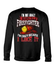 I'm Not Crazy Because I'm A Firefighter Crewneck Sweatshirt thumbnail