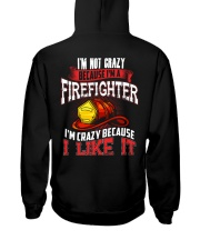 I'm Not Crazy Because I'm A Firefighter Hooded Sweatshirt thumbnail