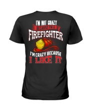 I'm Not Crazy Because I'm A Firefighter Ladies T-Shirt thumbnail