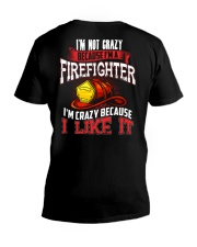 I'm Not Crazy Because I'm A Firefighter V-Neck T-Shirt thumbnail