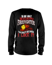 I'm Not Crazy Because I'm A Firefighter Long Sleeve Tee thumbnail