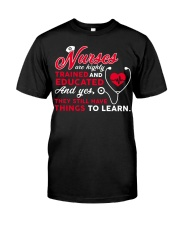Nurses Are Highly Trained And Educated Classic T-Shirt front