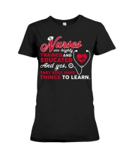 Nurses Are Highly Trained And Educated Premium Fit Ladies Tee thumbnail