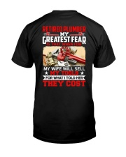 Retired Plumber My greatest fear Classic T-Shirt back