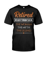 Retired Electrician The Woman Myth Legend Classic T-Shirt front
