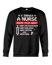 4 Thing A Nurse Doesn't Play About Crewneck Sweatshirt thumbnail