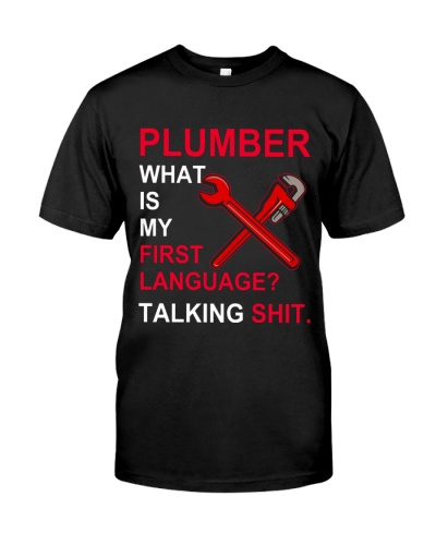 Plumber My First Language Talking Shit