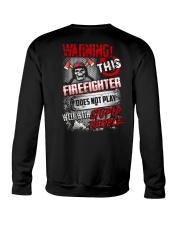 Warning This Firefighter Does Not Play Crewneck Sweatshirt thumbnail
