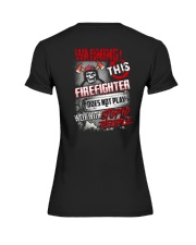 Warning This Firefighter Does Not Play Premium Fit Ladies Tee thumbnail