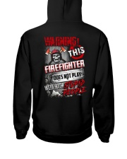 Warning This Firefighter Does Not Play Hooded Sweatshirt thumbnail