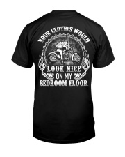 Your clothes would look nice on my bedroom floor Classic T-Shirt back