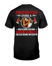 Firefighter Using A High School Diplome Classic T-Shirt back