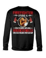 Firefighter Using A High School Diplome Crewneck Sweatshirt thumbnail