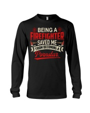 Be A Firefighter Saved Me From Becoming A Pornstar Long Sleeve Tee thumbnail