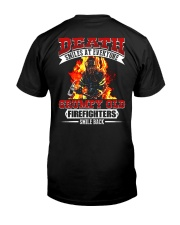 Death Smiles At Every One Grumpy Old Firefighter Classic T-Shirt back