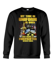 Uniform Is Over But Being A Firefighter Crewneck Sweatshirt tile