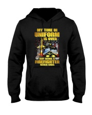 Uniform Is Over But Being A Firefighter Hooded Sweatshirt thumbnail