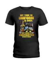 Uniform Is Over But Being A Firefighter Ladies T-Shirt tile