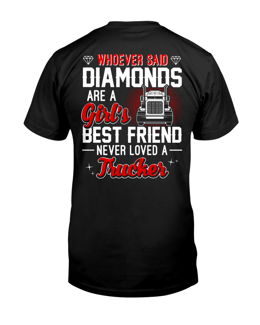 Whoever Said Diamonds Are A Girl's Best Friend Classic T-Shirt