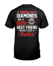 Whoever Said Diamonds Are A Girl's Best Friend Classic T-Shirt back