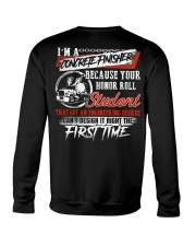 Concrete Finisher Because Your Honor Roll Student Crewneck Sweatshirt thumbnail