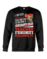 Grumpy Old Teacher But Here I Am  Killing It Crewneck Sweatshirt thumbnail