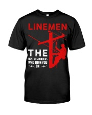 Linemen First Responders Turn You On Classic T-Shirt front