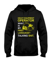 Heavy Equipment Operator 1st Language Talking Shit Hooded Sweatshirt thumbnail